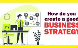 How do you create a good business strategy
