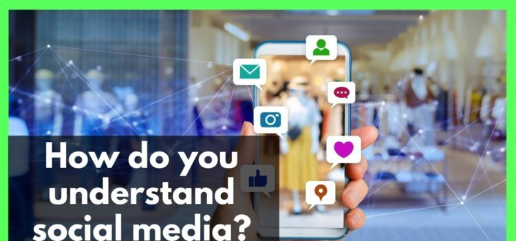 How do you understand social media