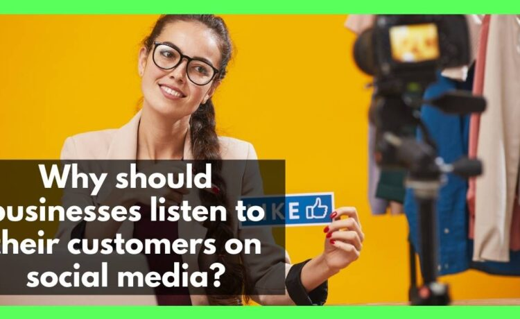 Why should businesses listen to their customers on social media