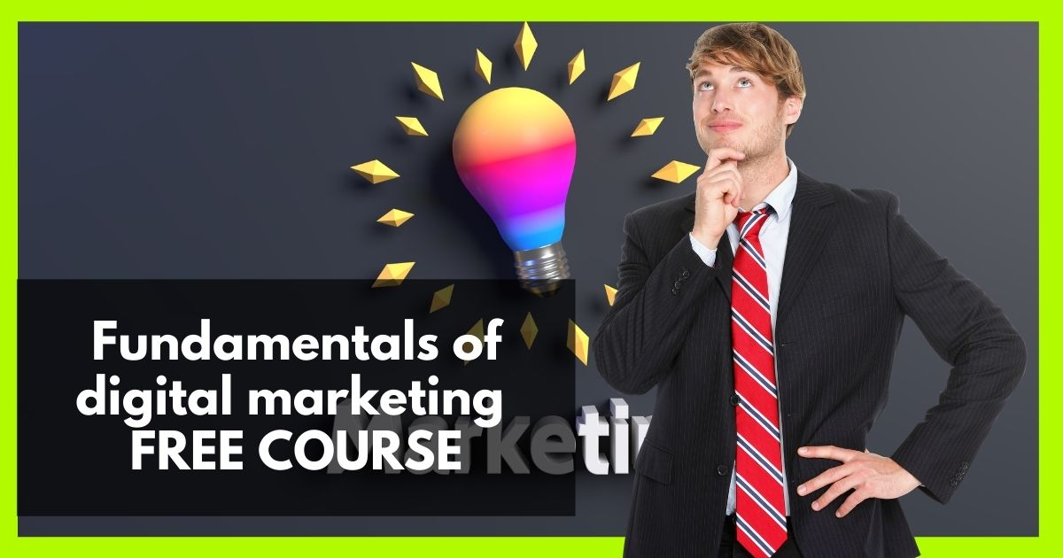 Fundamentals of digital marketing free course